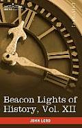 Beacon Lights of History, Vol. XII: American Leaders (in 15 Volumes)