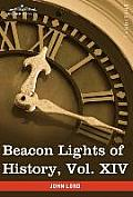 Beacon Lights of History, Vol. XIV: The New Era (in 15 Volumes)