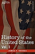 History of the United States: From the Compromise of 1850 to the McKinley-Bryan Campaign of 1896, Vol. I (in Eight Volumes)