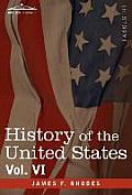 History of the United States: From the Compromise of 1850 to the McKinley-Bryan Campaign of 1896, Vol. VI (in Eight Volumes)