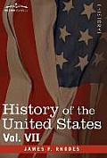 History of the United States: From the Compromise of 1850 to the McKinley-Bryan Campaign of 1896, Vol. VII (in Eight Volumes)