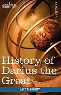 History of Darius the Great: Makers of History