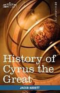 History of Cyrus the Great: Makers of History