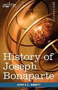 History of Joseph Bonaparte, King of Naples and of Italy: Makers of History