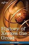 History of Xerxes the Great: Makers of History
