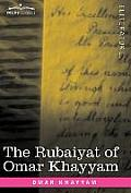 The Rubaiyat of Omar Khayyam: First, Second and Fifth Editions