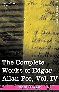 The Complete Works of Edgar Allan Poe, Vol. IV (in Ten Volumes): Tales
