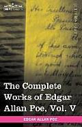 The Complete Works of Edgar Allan Poe, Vol. V (in Ten Volumes): Tales