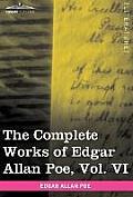 The Complete Works of Edgar Allan Poe, Vol. VI (in Ten Volumes): Tales