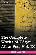 The Complete Works of Edgar Allan Poe, Vol. IX (in Ten Volumes): Criticisms