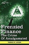 Frenzied Finance: The Crime of Amalgamated