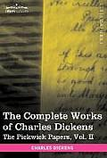 The Complete Works of Charles Dickens (in 30 Volumes, Illustrated): The Pickwick Papers, Vol. II