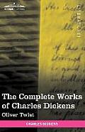 The Complete Works of Charles Dickens (in 30 Volumes, Illustrated): Oliver Twist