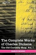 The Complete Works of Charles Dickens (in 30 Volumes, Illustrated): The Old Curiosity Shop, Vol. I