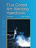 Flux Cored Arc Welding Handbook 3rd Edition