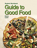 Guide to Good Food: Student Workbook