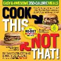 Cook This Not That 350 Calorie Meals