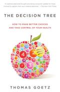The Decision Tree: How to Make Better Choices and Take Control of Your Health Cover