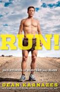 Run!: 26.2 Stories of Blisters and Bliss