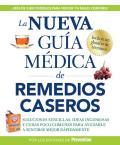 La  Nueva Guia Medica de Remedios Caseros: Soluciones Sencillas, Ideas Ingeniosas y Curas Poco Comunes Para Ayudarle A Sentirse Mejor Rapidamente = Bi