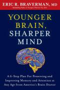 Younger Brain, Sharper Mind: A 6-Step Plan for Preserving and Improving Memory and Attention at Any Age from America's Brain Doctor Cover