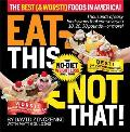Eat This Not That The Best & Worst Foods in America