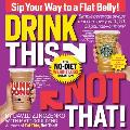 Drink This Not That The No Diet Weight Loss Solution