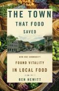 Town That Food Saved: How One Community Found Vitality in Local Food (10 Edition)