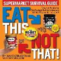 Eat This Not That! Supermarket Survival Guide: The No-Diet Weight Loss Solution Cover