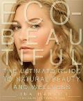 Eco-Beautiful: The Ultimate Guide to Natural Beauty and Wellness