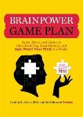 Brainpower Game Plan: Sharpen Your Memory, Improve Your Concentration, and Age-Proof Your Mind in Just 4 Weeks Cover