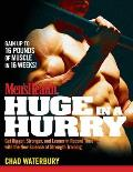 Mens Health Huge in a Hurry Get Bigger Stronger & Leaner in Record Time with the New Science of Strength Training