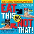 Eat This Not That! for Kids!: Thousands of Simple Food Swaps That Can Save Your Child from Obesity! Cover