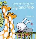 Going to the Zoo with Lily and Milo (Lily and Milo)