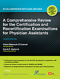Comprehensive Review for the Certification & Recertification Examinations for Physician Assistants Published in Collaboration with Aapa & Pae