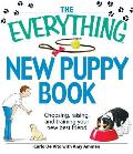 The Everything New Puppy Book: Choosing, Raising, and Training Your New Best Friend (Everything)