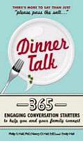 Dinner Talk 365 Engaging Conversation Starters to Help You & Your Family Connect