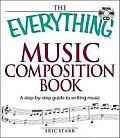 The Everything Music Composition Book with CD: A Step-By-Step Guide to Writing Music (Everything)