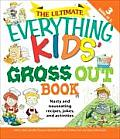 The Ultimate Everything Kids' Gross Out Book: Nasty and Nauseating Recipes, Jokes and Activities (Everything Kids')