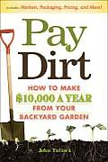 Pay Dirt How to Make $10000 a Year from Your Backyard Garden
