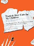 Wanted Bear Cubs for My Children One Hundred of the Weirdest Posts Ever Seen on Craigslist & Their Responses