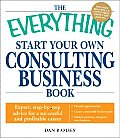 Everything Start Your Own Consulting Business
