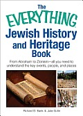 The Everything Jewish History and Heritage Book: From Abraham to Zionism, All You Need to Understand the Key Events, People, and Places