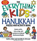 The Everything Kids' Hanukkah Puzzle & Activity Book: Games, Crafts, Trivia, Songs, and Traditions to Celebrate the Festival of Lights!