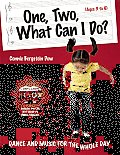 One, Two, What Can I Do?: Dance and Music for the Whole Day [With 2 CDs]