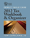 Family Child Care 2012 Tax Workbook and Organizer (Redleaf Business)