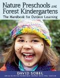 Nature Preschools & Forest Kindergartens The Handbook For Outdoor Learning