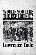 Would You Like the Experience?: Blacks/Whites in the South During Segregation