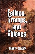Felines, Tramps and Thieves