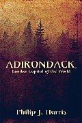 Adirondack, Lumber Capital of the World